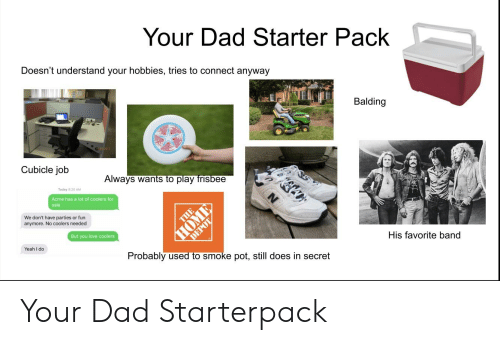 Your Dad Starter Pack Doesnt Understand Your Hobbies Tries To