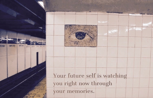 you-right-now: Your future self is watching  you right now through  our memories.