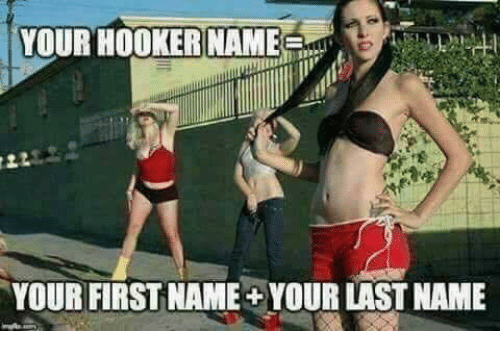 last names: YOUR HOOKERLT  YOUR FIRST NAME+YOUR LAST NAME