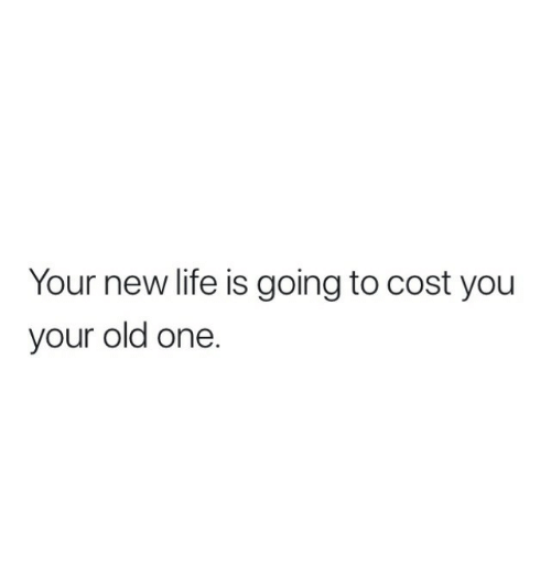 Life, Old, and One: Your new life is going to cost you  your old one.