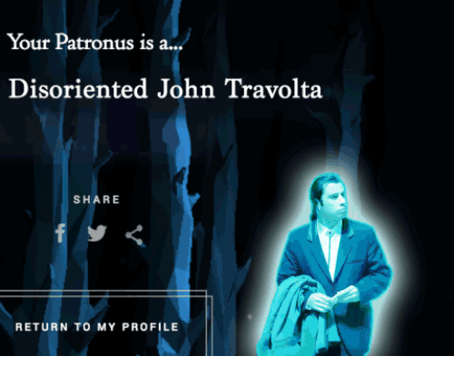 disoriented: Your Patronus is a...  Disoriented John Travolta  SHARE  RETURN TO MY PROFILE