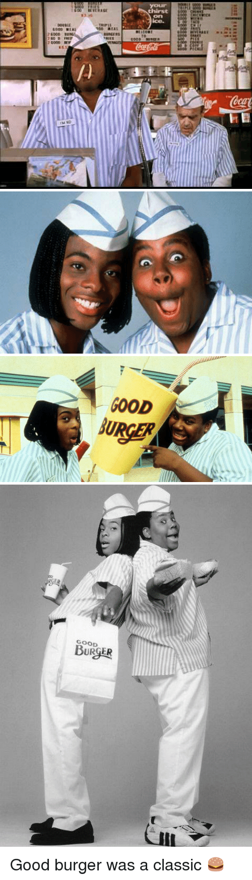 Good Burger: your  RAGE  thirst  ice.  DOUBLE  GOOD MEAL  00 aEAL  nt i cout  7GOOD BUNG  concres  GO D FRIEP  s RIES  7 GOOD  TMED  Ellegalid-11-11  OD 00。  on   フ   GOOD   GOOD  BURGER Good burger was a classic 🍔