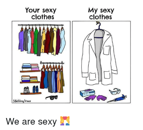 Clothes, Sexy, and Chemist: Your sexy  clothes  SKetching Since  My sexy  clothes  r We are sexy 💑