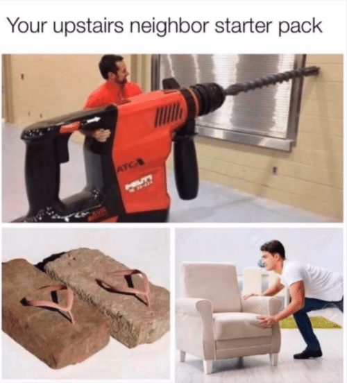 neighbor: Your upstairs neighbor starter pack  ATC  HILLTY  CAVE