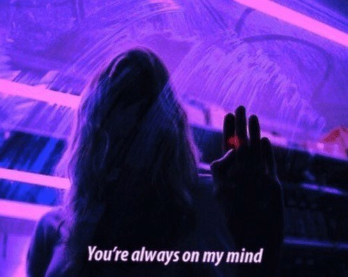 On My Mind: You're always on my mind