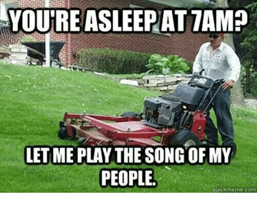 Memes, 🤖, and Song: YOURE ASLEEPAT TAMP  LET ME PLAY THE SONG OF MY  PEOPLE  quickmeme.com