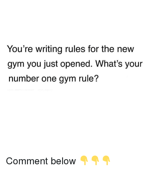 Gym, One, and New: You're writing rules for the new  gym you just opened. What's your  number one gym rule? Comment below 👇👇👇