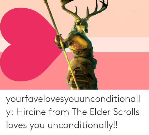 Loves You: yourfavelovesyouunconditionally:    Hircine from The Elder Scrolls loves you unconditionally!!