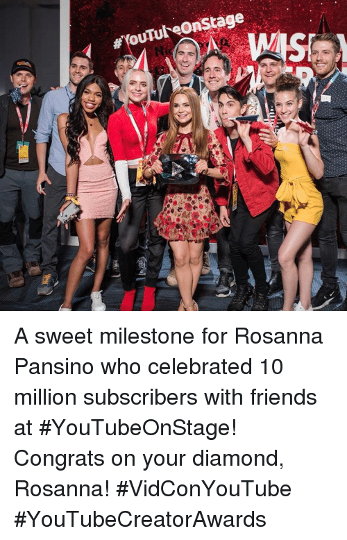 Dank, Friends, and Diamond:  #Youtul OnStage A sweet milestone for Rosanna Pansino who celebrated 10 million subscribers with friends at #YouTubeOnStage! Congrats on your diamond, Rosanna!   #VidConYouTube #YouTubeCreatorAwards