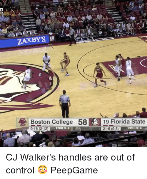 BC Boston College: ZAKBY'S  Boston College  58  k 19 Florida State  I 21-6 (9-5) FOULS: 4  9-18 (2-12)  FOULS: 4 CJ Walker's handles are out of control 😳 PeepGame