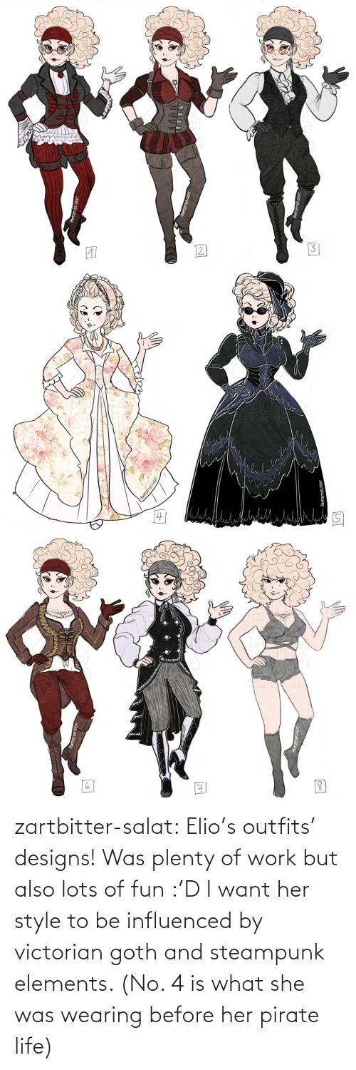 Lots Of: zartbitter-salat:  Elio's outfits' designs! Was plenty of work but also lots of fun :'D I want her style to be influenced by victorian goth and steampunk elements. (No. 4 is what she was wearing before her pirate life)