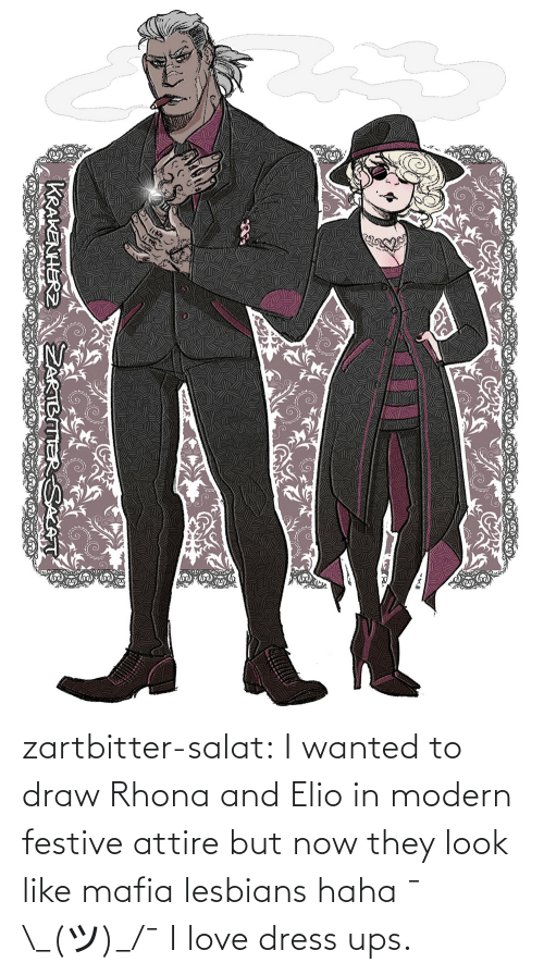 UPS: zartbitter-salat:  I wanted to draw Rhona and Elio in modern festive attire but now they look like mafia lesbians haha   ¯\_(ツ)_/¯  I love dress ups.