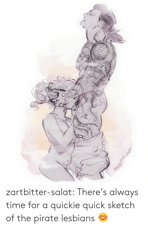 Lesbians, Tumblr, and Blog: zartbitter-salat:  There's always time for a quickie quick sketch of the pirate lesbians  😊