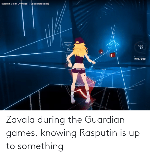 knowing: Zavala during the Guardian games, knowing Rasputin is up to something