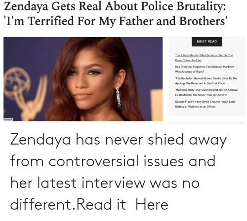 brothers: Zendaya has never shied away from controversial issues and her latest interview was no different.Read it Here