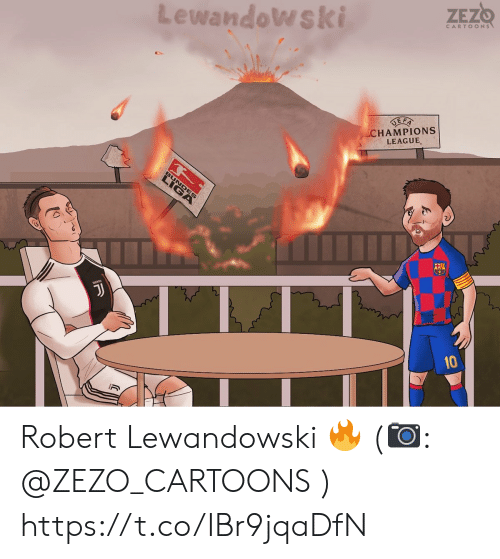 robert: ZEZO  CARTOONS  Lewandowski  SEFA  CHAMPIONS  LEAGUE  LI  ES  JJ  10 Robert Lewandowski 🔥 (📷: @ZEZO_CARTOONS ) https://t.co/IBr9jqaDfN