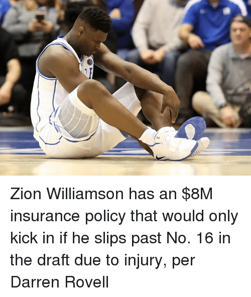 Darren: Zion Williamson has an $8M insurance policy that would only kick in if he slips past No. 16 in the draft due to injury, per Darren Rovell