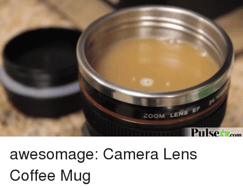 Coffee Mug: ZOOM LENS E  Pulse tcom awesomage:  Camera Lens Coffee Mug