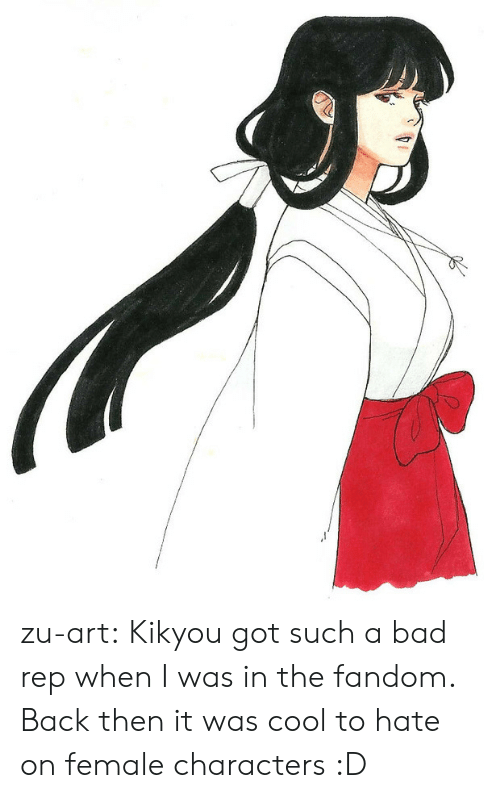 Bad, Target, and Tumblr: zu-art:  Kikyou got such a bad rep when I was in the fandom. Back then it was cool to hate on female characters :D